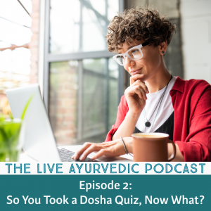 live ayurvedic podcast episode 2